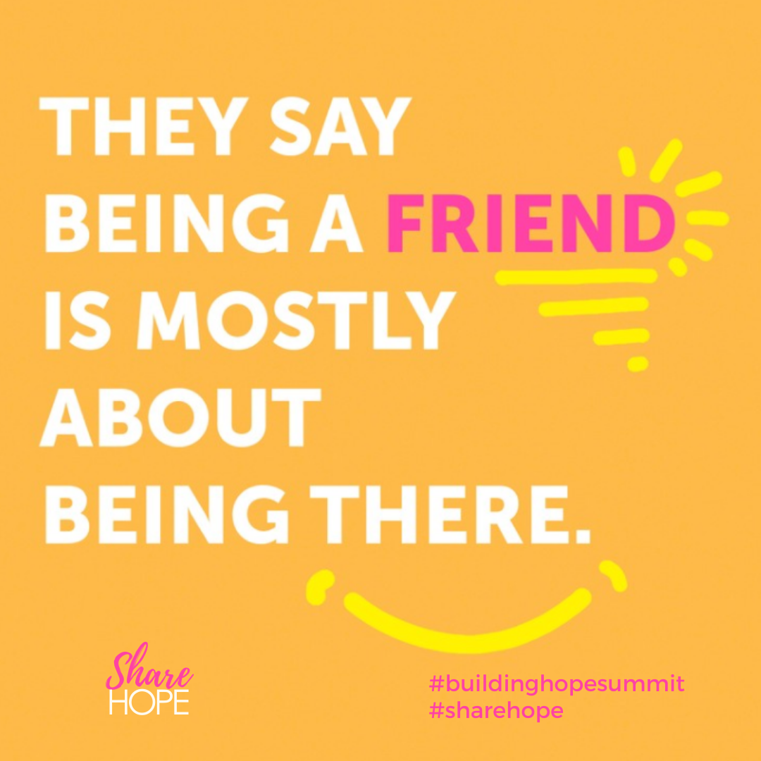Being a friend Share hope